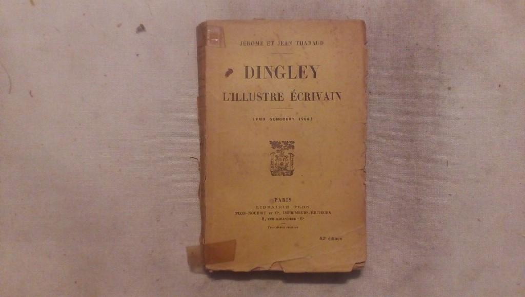 Dingley l'illustre ecrivain - Jerome et Jean Tharaud Plon Paris