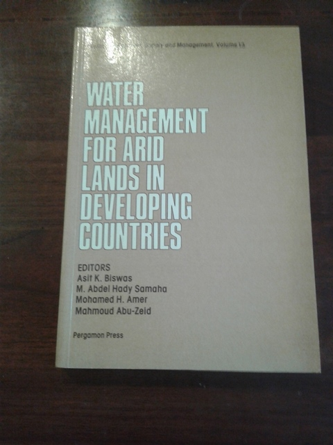 Water management for arid lands in developing countries Vol.13